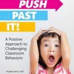 [PDF] [EPUB] Push Past It!: A Positive Approach to Challenging Classroom Behaviors Download