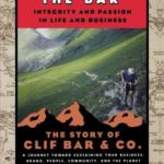 [PDF] [EPUB] Raising the Bar: Integrity and Passion in Life and Business: The Story of Clif Bar Inc. Download