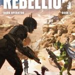 [PDF] [EPUB] Rebellion: A Military Science Fiction Thriller (Dark Operator Book 2) Download
