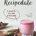[PDF] [EPUB] Recipedale: A Quest for The Taste of Riverdale Download