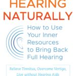 [PDF] [EPUB] Restore Hearing Naturally: How to Use Your Inner Resources to Bring Back Full Hearing Download