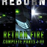 [PDF] [EPUB] Return Fire Complete 1-3 (Confederation Reborn, #1-3) Download