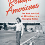 [PDF] [EPUB] Roadside Americans: The Rise and Fall of Hitchhiking in a Changing Nation Download