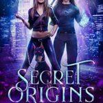 [PDF] [EPUB] Secret Origins (The Courtless Fae Series Book 1) Download