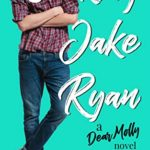 [PDF] [EPUB] Seeking Jake Ryan (Dear Molly #1) Download
