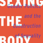 [PDF] [EPUB] Sexing the Body: Gender Politics and the Construction of Sexuality Download