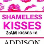 [PDF] [EPUB] Shameless Kisses (3:AM Kisses Book 18) Download