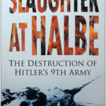 [PDF] [EPUB] Slaughter at Halbe: The Destruction of Hitler's 9th Army Download
