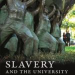[PDF] [EPUB] Slavery and the University: Histories and Legacies Download