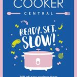 [PDF] [EPUB] Slow Cooker Central: Ready, Set, Slow!: 160 all-new recipes from Australia's slow-cooking queen Download