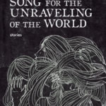 [PDF] [EPUB] Song for the Unraveling of the World Download
