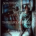 [PDF] [EPUB] Southern Zombies Three Book Box Set: A Story of Survival, Southern Hospitality, and Southern Blood Download