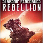 [PDF] [EPUB] Starship Renegades: Rebellion Download