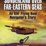 [PDF] [EPUB] Sunderland Over Far Eastern Seas: An RAF Flying Boat Navigator's Story Download