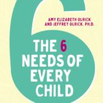 [PDF] [EPUB] The 6 Needs of Every Child: Empowering Parents and Kids through the Science of Connection Download