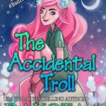 [PDF] [EPUB] The Accidental Troll (Accidentally Paranormal Book 19) Download
