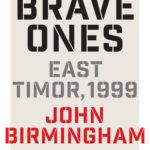 [PDF] [EPUB] The Brave Ones: East Timor, 1999 Download