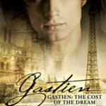 [PDF] [EPUB] The Cost of the Dream (Gastien, #1) Download
