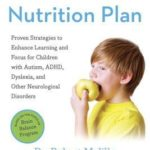 [PDF] [EPUB] The Disconnected Kids Nutrition Plan: Proven Strategies to Enhance Learning and Focus for Children with Autism, Adhd, Dyslexia, and Other Neurological Disorders Download