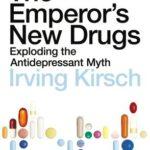 [PDF] [EPUB] The Emperor's New Drugs: Exploding the Antidepressant Myth Download