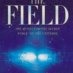 [PDF] [EPUB] The Field: The Quest for the Secret Force of the Universe Download
