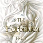 [PDF] [EPUB] The Forbidden Fruit (Eden Chronicles #2) Download