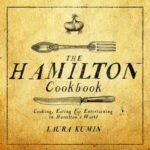 [PDF] [EPUB] The Hamilton Cookbook: Cooking, Eating, and Entertaining in Hamilton's World Download