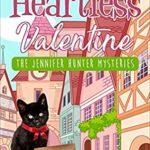 [PDF] [EPUB] The Heartless Valentine (The Jennifer Hunter Series Book 2) Download
