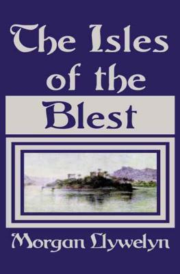 [PDF] [EPUB] The Isles of the Blest Download by Morgan Llywelyn