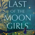 [PDF] [EPUB] The Last of the Moon Girls: A Novel Download