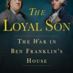 [PDF] [EPUB] The Loyal Son: The War in Ben Franklin's House Download