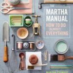 [PDF] [EPUB] The Martha Manual: How to Do (Almost) Everything Download