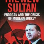 [PDF] [EPUB] The New Sultan: Erdogan and the Crisis of Modern Turkey Download