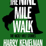 [PDF] [EPUB] The Nine Mile Walk: The Nicky Welt Stories Download