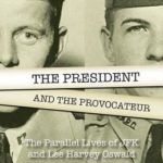 [PDF] [EPUB] The President and the Provocateur: The Parallel Lives of JFK and Lee Harvey Oswald Download