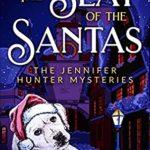 [PDF] [EPUB] The Slay of the Santas: The Jennifer Hunter Mysteries (The Jennifer Hunter Series Book 1) Download