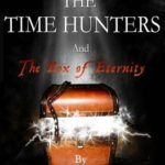 [PDF] [EPUB] The Time Hunters and the Box of Eternity Download