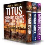 [PDF] [EPUB] The Titus Florida Crime Thriller Series Boxed Set: Books 1-3 Download