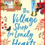 [PDF] [EPUB] The Village Shop for Lonely Hearts (Riverside Lane, #1) Download