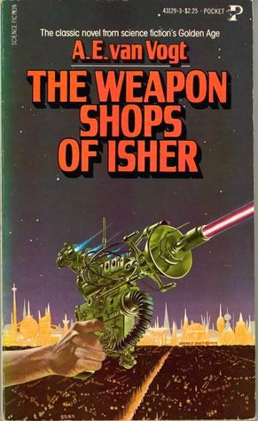 [PDF] [EPUB] The Weapon Shops of Isher Download by A.E. van Vogt