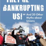 [PDF] [EPUB]  They're Bankrupting Us! : And 20 Other Myths about Unions Download