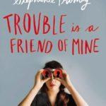 [PDF] [EPUB] Trouble Is a Friend of Mine (Trouble, #1) Download