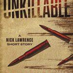 [PDF] [EPUB] Unkillable: A Nick Lawrence Short Story Download