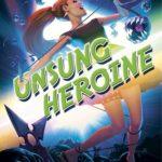 [PDF] [EPUB] Unsung Heroine (Heroine Complex, #3.5) Download