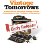 [PDF] [EPUB] Vintage Tomorrows A Historian And A Futurist Journey Through Steampunk Into The Future of Technology Download