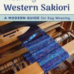 [PDF] [EPUB] Weaving Western Sakiori: A Modern Guide for Rag Weaving Download