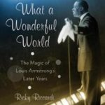 [PDF] [EPUB] What a Wonderful World: The Magic of Louis Armstrong's Later Years Download