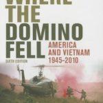 [PDF] [EPUB] Where the Domino Fell: America and Vietnam 1945 – 2010 Download