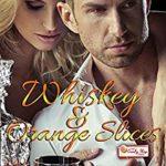[PDF] [EPUB] Whiskey and Orange Slices: A Candy Shop Series Novella Download