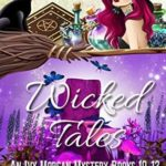 [PDF] [EPUB] Wicked Tales: An Ivy Morgan Mystery Books 10-12 Download